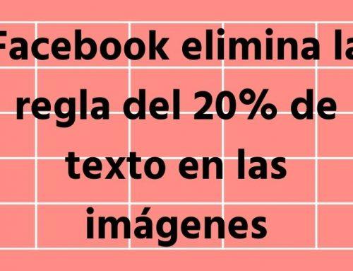 Facebook elimina el límite del 20% de texto en las imágenes